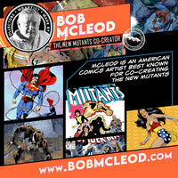 Monday Meet the Artist: Bob McLeod, Marvel Legend and Co-creator of 'The New Mutants'